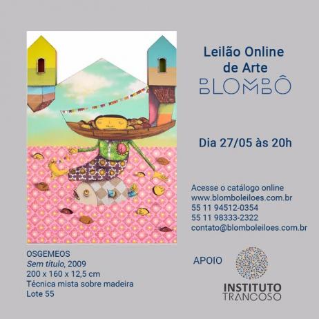 11º Leilão Blombô | Apoio Instituto Trancoso 27/05 - segunda-feira - às 20h