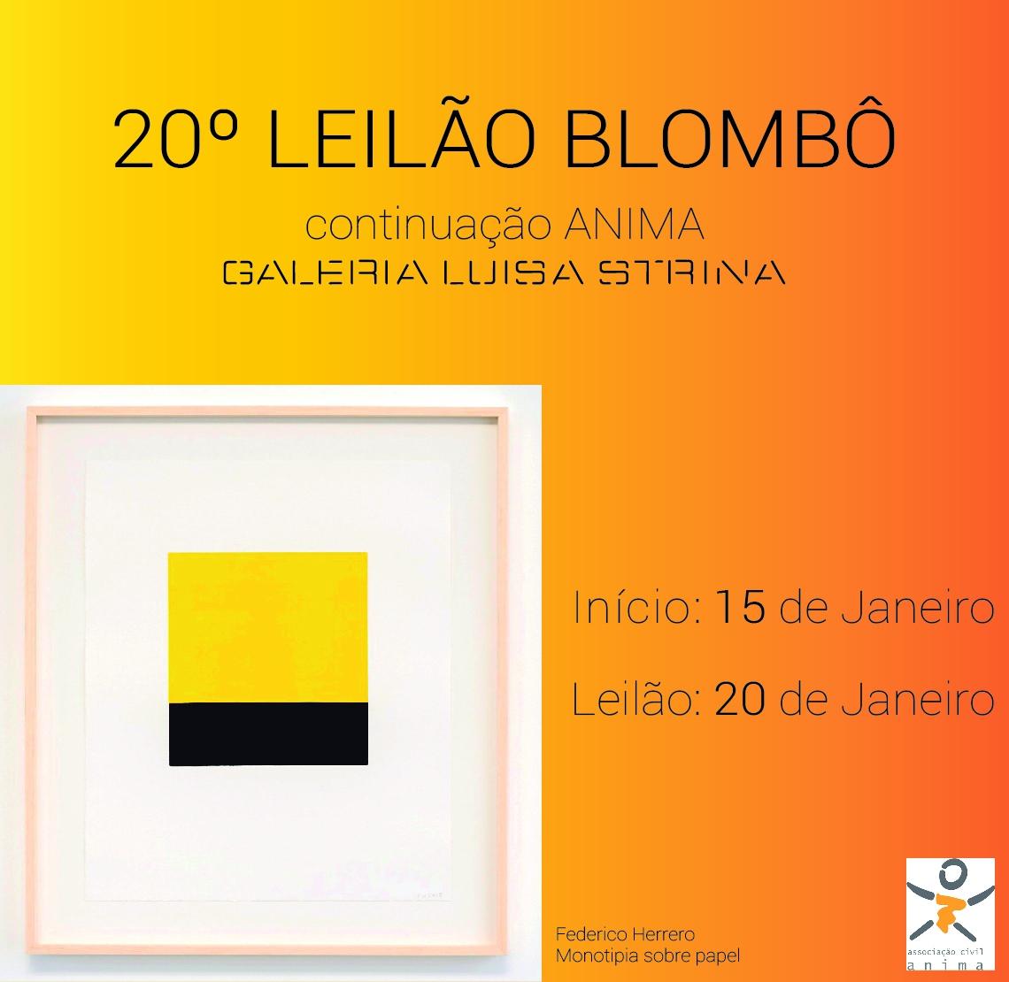 20º Leilão Blombô e continuação ANIMA|Galeria Luisa Strina 20/01 - segunda-feira - às 20h