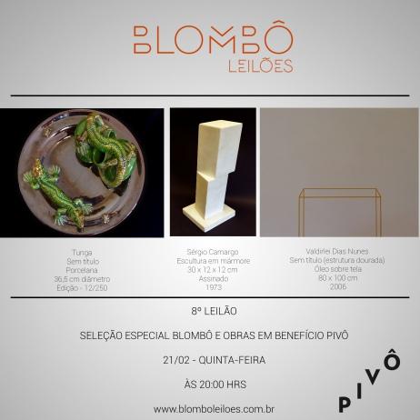 8º Leilão - Seleção especial Blombô e obras em benefício Pivô| 21/02 - quinta-feira - às 20h30