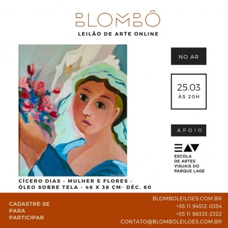 9º Leilão Blombô | Apoio EAV Parque Lage  25/03 - segunda-feira - às 20:00 Hrs